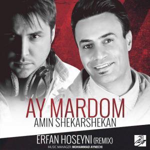 Amin Shekarshekan – Ay Mardom (Erfan Hoseyni Remix)
