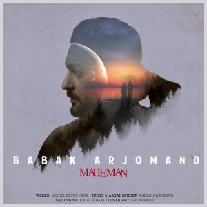 Babak Arjomand – Mahe Man