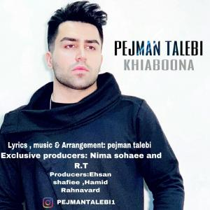 Pejman Talebi – Khiaboona