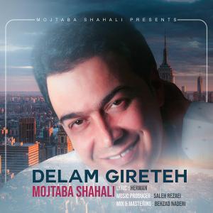 Mojtaba Shahali – Delam Gireteh