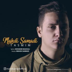 Mahdi Samadi – Tasmim