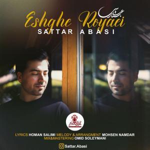 Sattar Abasi – Eshghe Royaei