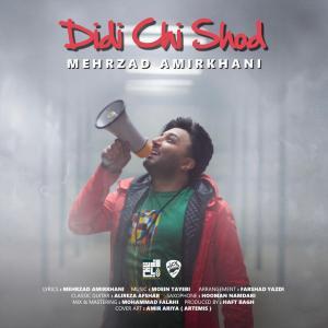Mehrzad Amirkhani – Didi Chi Shod