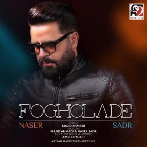 Naser Sadr – Fogholade