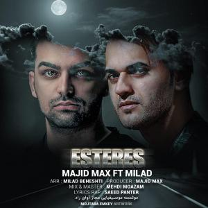 Majid Max – Esteres (Ft Milad)