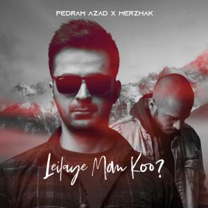 Pedram Azad – Leilaye Man Koo (Ft Merzhak)