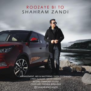 Shahram Zandi – Roozaye Bi To