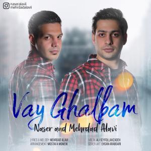 Naser Alavi And Mehrdad Alavi – Vay Ghalbam