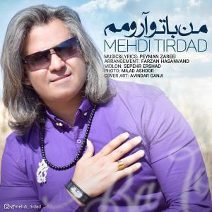 Mehdi Tirdad – Man Ba To Aroomam