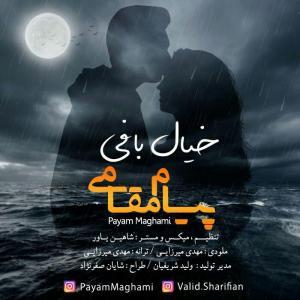 Payam Maghami – Khial Bafi
