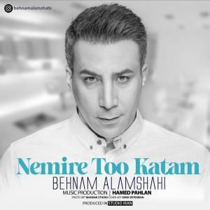 Behnam Alamshahi – Nemire Too Katam