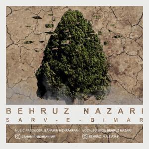 Behruz Nazari – Sarve Bimar