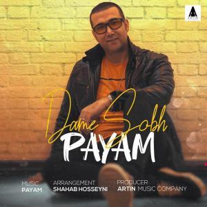 Payam – Dame Sobh