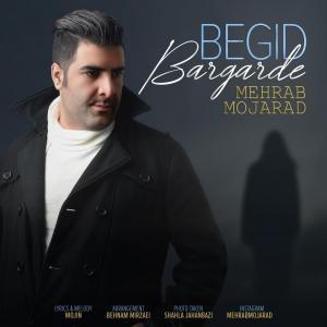 Mehrab Mojarad – Begid Bargarde