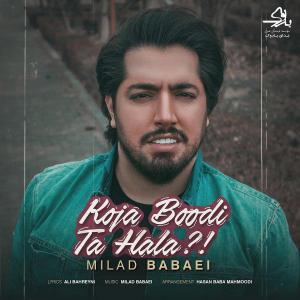 Milad Babaei – Koja Boodi Ta Hala