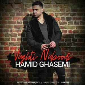 Hamid Ghasemi – Vaghti Naboodi