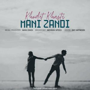 Mani Zandi – Khodet Khasti