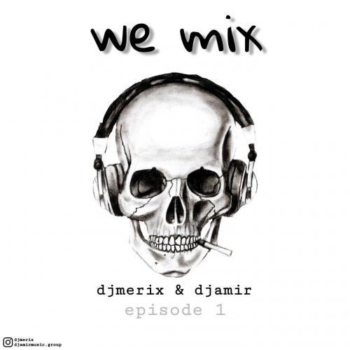 دانلود آهنگ دیجی Merix و دیجی امیر We Mix Episode 01