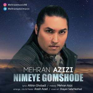 Mehran Azizi – Nimeye Gomshode