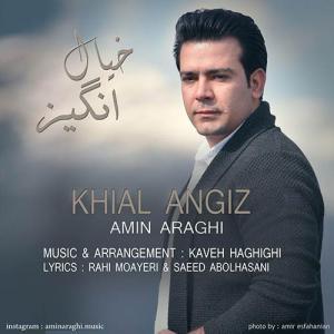 Amin Araghi – Khial Angiz