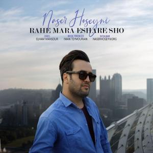 Naser Hoseyni – Rahe Mara Eshare Sho