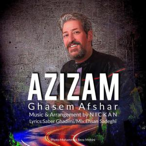 Ghasem Afshar – Azizam