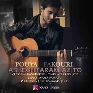 Pouya Fakouri – Asheghtaram Az To