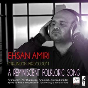 Ehsan Amiri – Majnoon Naboodom