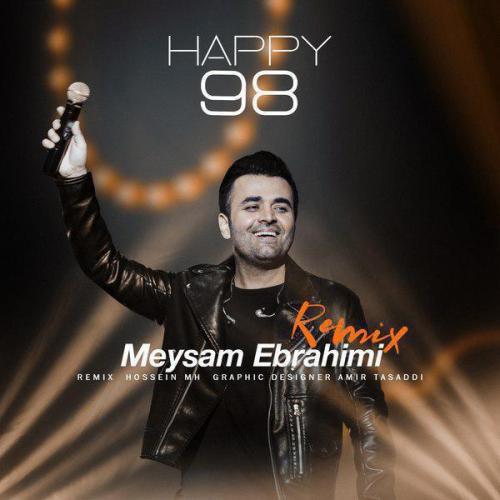 دانلود آهنگ میثم ابراهیمی Happy 98