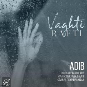 Adib – Vaghti Rafti