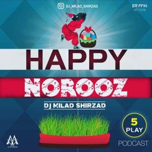 Dj Milad Shirzad – Podcast Play 5