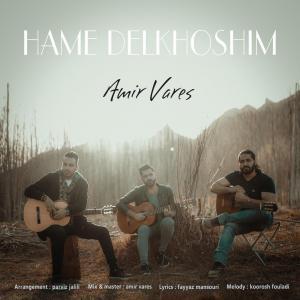 Amir Vares – Hame Delkhoshim