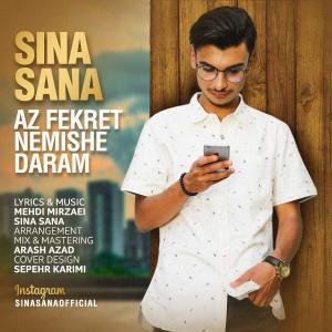 Sina Sana – Az Fekret Nemishe Daram