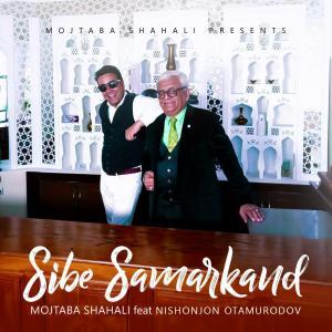 Mojtaba Shahali – Sibe Samarkand (Ft. Nishonjon Otamurodov)