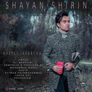 Shayan Shirin – Kheyli Javabeha