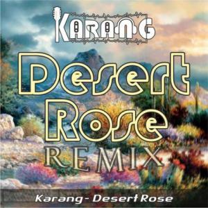 Karang – Desert Rose (Remix)