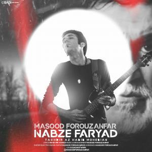 Masood Forouzanfar – Nabze Faryad (Taghdir Az Habib Mohebian)