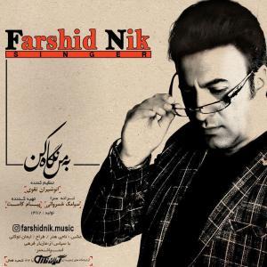 Farshid Nik – Beman Negah Kon