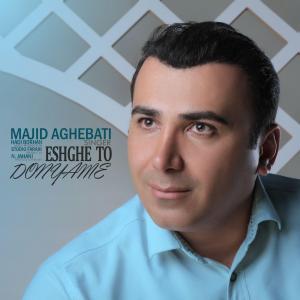 Majid Aghebati – Eshghe To Donyame