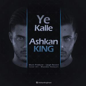 Ashkan King – Ye Kalle
