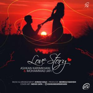 Ashkan Karimkhani – Love Story (Ft Mohammad Jafi)