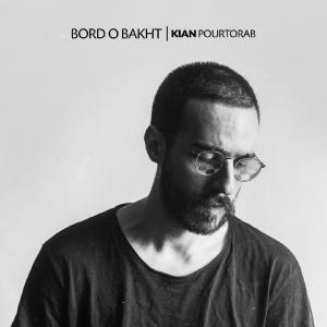 Kian Pourtorab – Bord o Bakht
