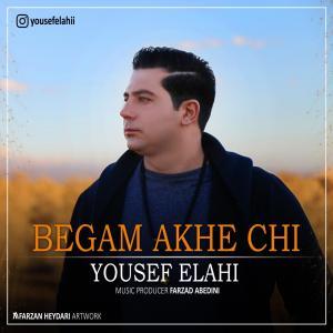 Yousef Elahi – Begam Akhe Chi