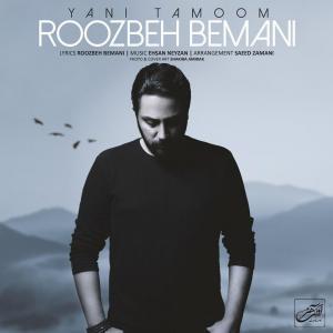Roozbeh Bemani – Yani Tamoom