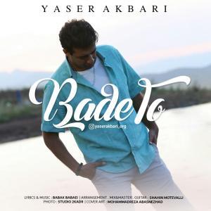 Yaser Akbari – Bade To