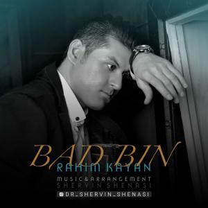 Rahim Kayan – Bad Bin
