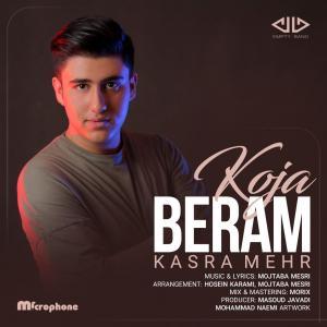 Kasra Mehr – Koja Beram