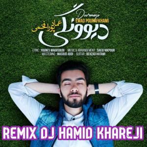Emad Pour Afkhami – Divoonegi (Remix Dj Hamid Khareji)