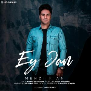 Mehdi Kian – Ey Jan