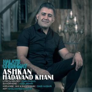 Ashkan Hadavand Khani – Halate Cheshmat